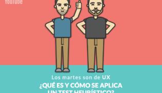 Max Mart´n y Rodrigo Vera presentan el nuevo capítulo de Los Martes son de UX: ¿Qué es y cómo se aplica una evaluación heurística?