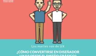Maximiliano Martin y Jorge Soto, presentan l segunda temporada de Los Martes son de UX, con el nuevo capítulo: ¿Cómo convertirse en diseñador UX/UI desde el diseño gráfico?