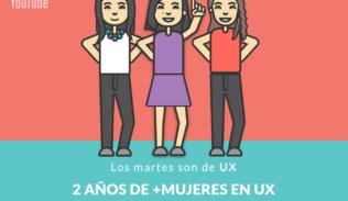Carolina Sepúlveda, Andrea Zamora y Mariana Valenzuela presentan el 2do aniversario de +Mujeres en UX, en Los Martes son de UX.