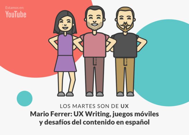 Marios Ferrer, Rodrigo Vera y Andrea Zamora conversan sobre UX Writing en Los Martes son de UX.