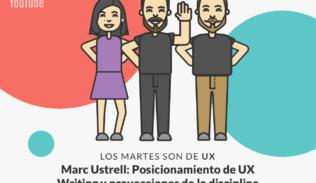 Imagen de Marc Ustrell y el rol de la UX Writing en nuestros proyectos