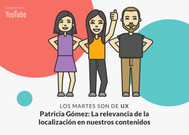 Andrea Zamora, Patricia Gómez y Rodrigo Vera nos cuentan acerca de la localización de contenidos.