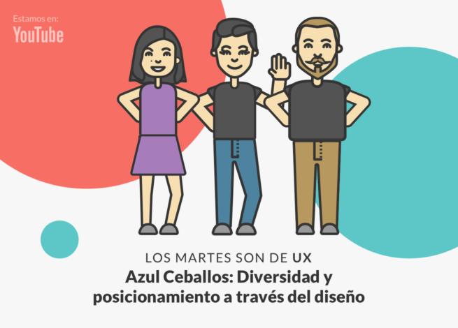 Andrea Zamora, Azul Ceballos y Rodrigo Vera en una nueva edición de Los martes son de UX.
