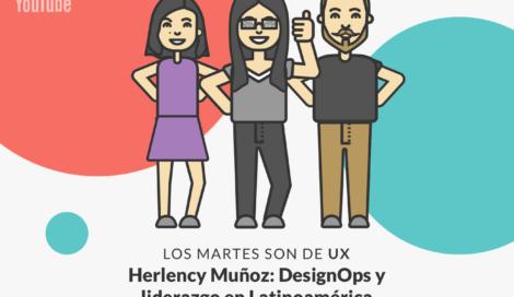 Imagen de Herlency Muñoz: Mejorando nuestros equipos UX