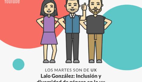 Imagen de Lalo González: Generando espacios para la formación UX
