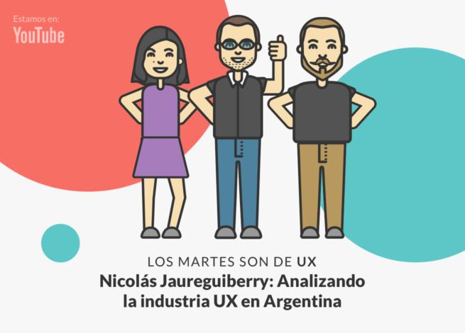 Andrea Zamora, Nicolás Jaureguiberry y Rodrigo Vera, en nuevo Los martes son de UX.