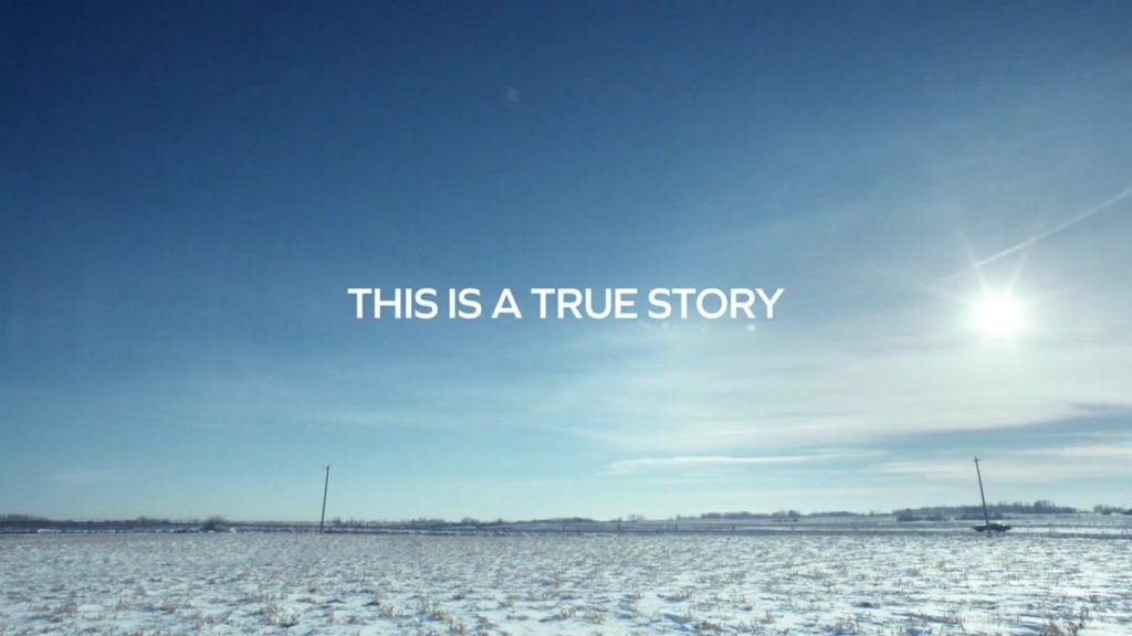 """Fargo """"This is a true story""""."""